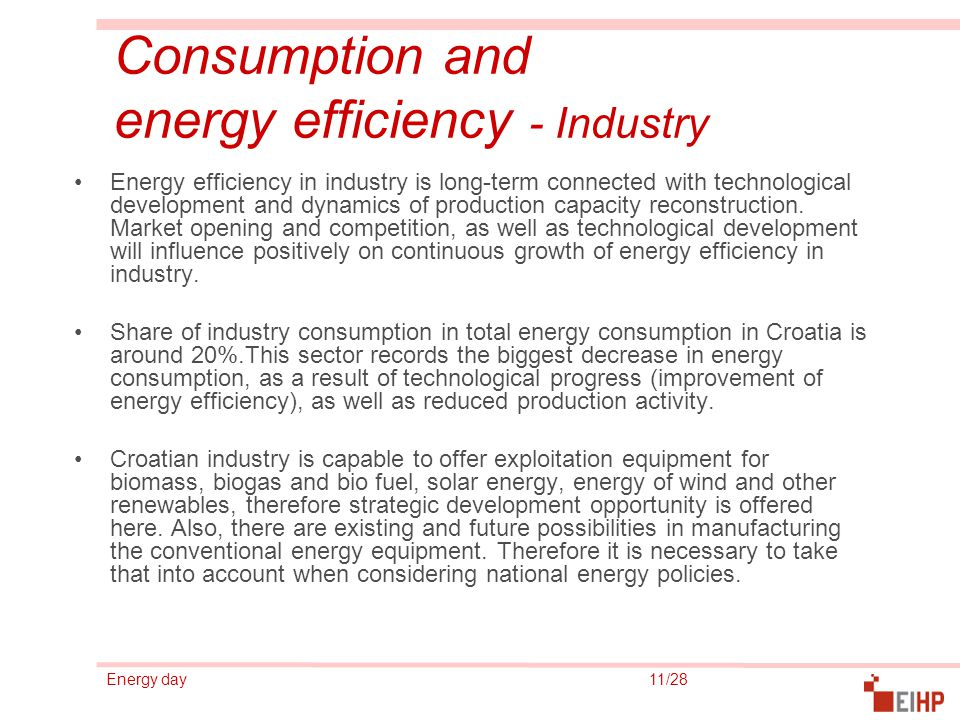 Energy day 11/28 Consumption and energy efficiency - Industry Energy efficiency in industry is long-term connected with technological development and