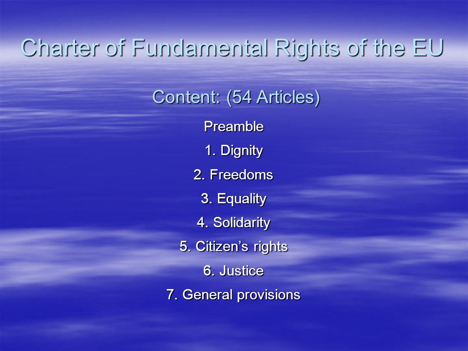 Charter of Fundamental Rights of the EU   1.Human dignity   2.