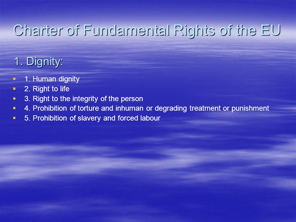 Charter of Fundamental Rights of the EU   1.Right to liberty and security   2.