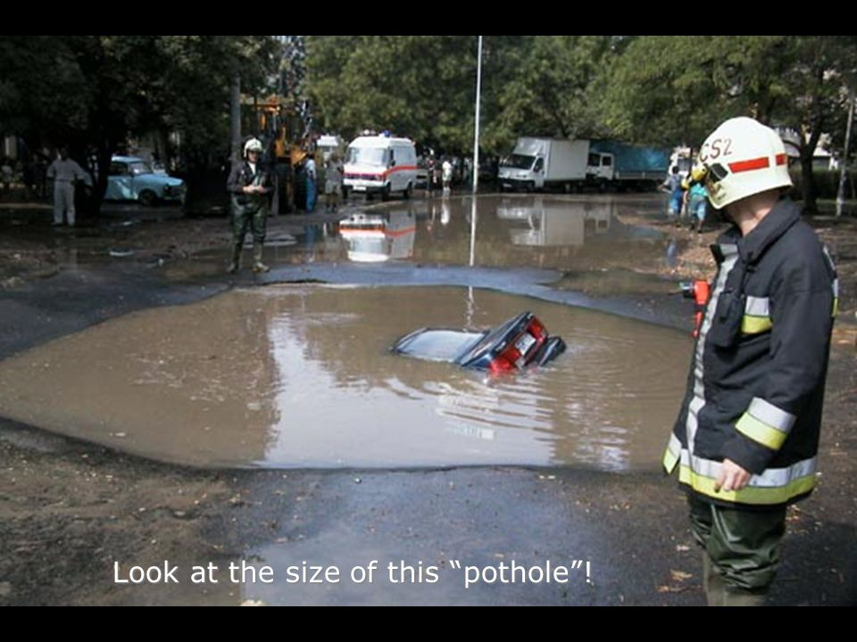 Look at the size of this pothole !