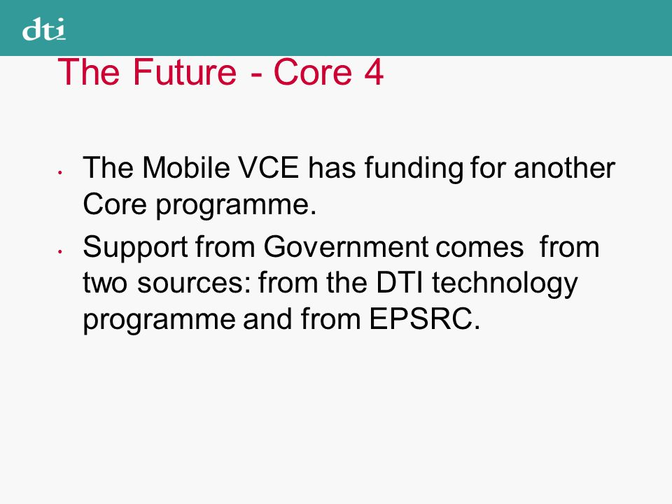 The Future - Core 4 The Mobile VCE has funding for another Core programme.