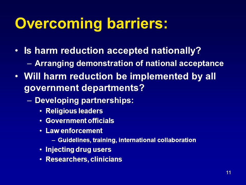 11 Overcoming barriers: Is harm reduction accepted nationally.