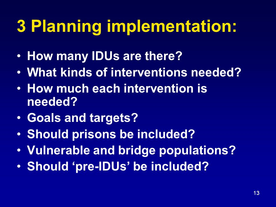 13 3 Planning implementation: How many IDUs are there.