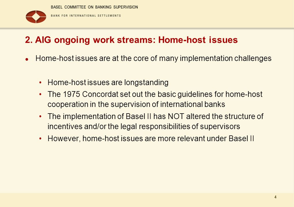 4 2. AIG ongoing work streams: Home-host issues Home-host issues are at the core of many implementation challenges Home-host issues are longstanding T
