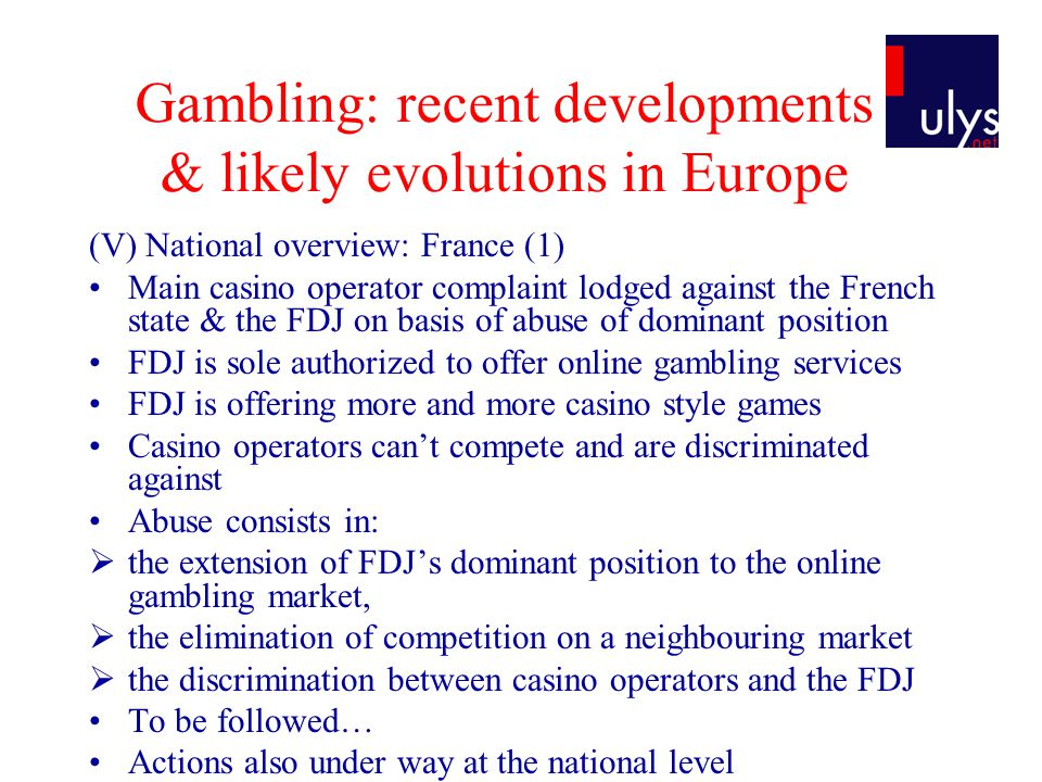 (V) National overview: France (1) Main casino operator complaint lodged against the French state & the FDJ on basis of abuse of dominant position FDJ