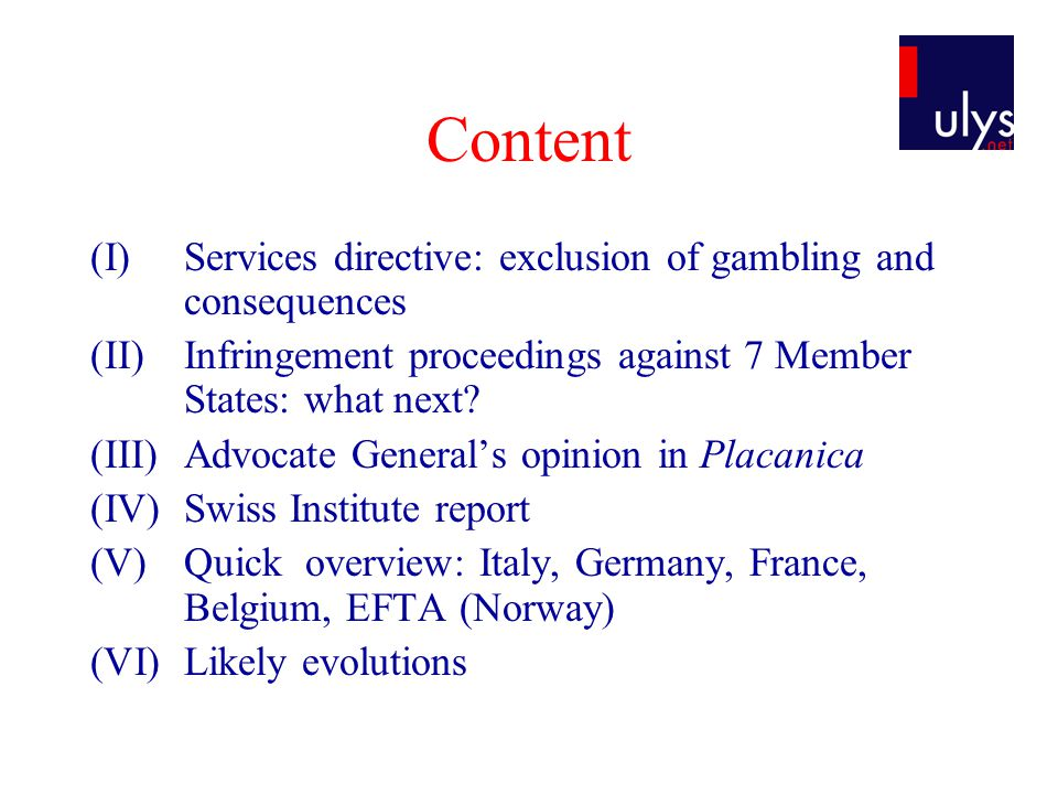 Content (I)Services directive: exclusion of gambling and consequences (II)Infringement proceedings against 7 Member States: what next? (III)Advocate G
