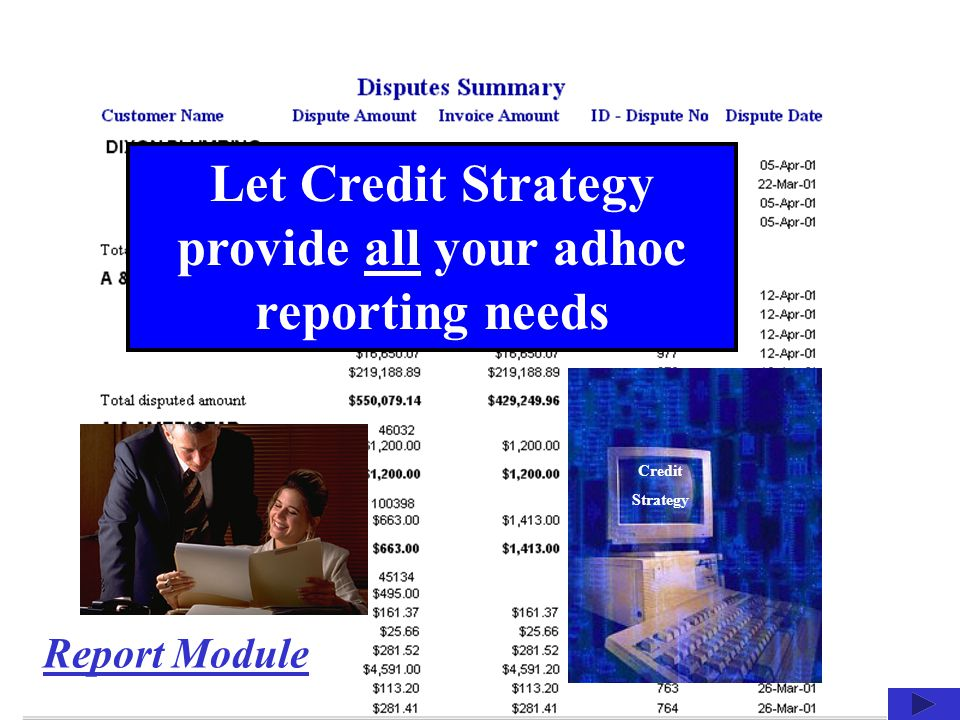 Let Credit Strategy provide all your adhoc reporting needs Credit Strategy Report Module