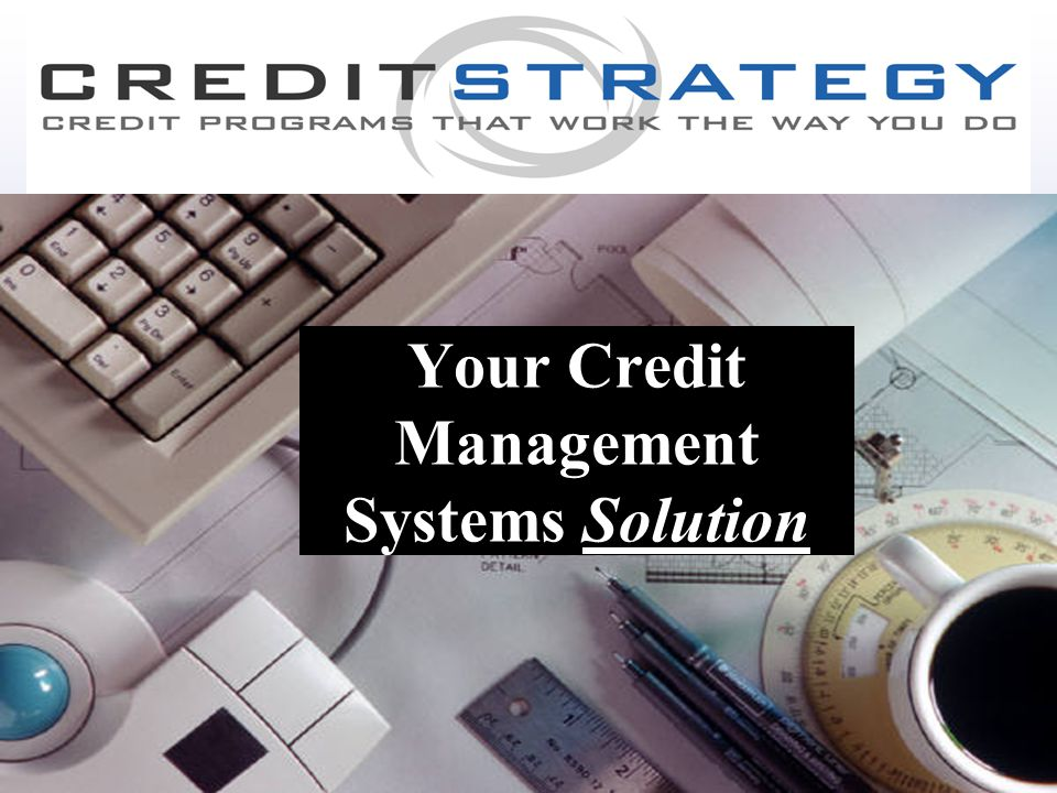 Your Credit Management Systems Solution