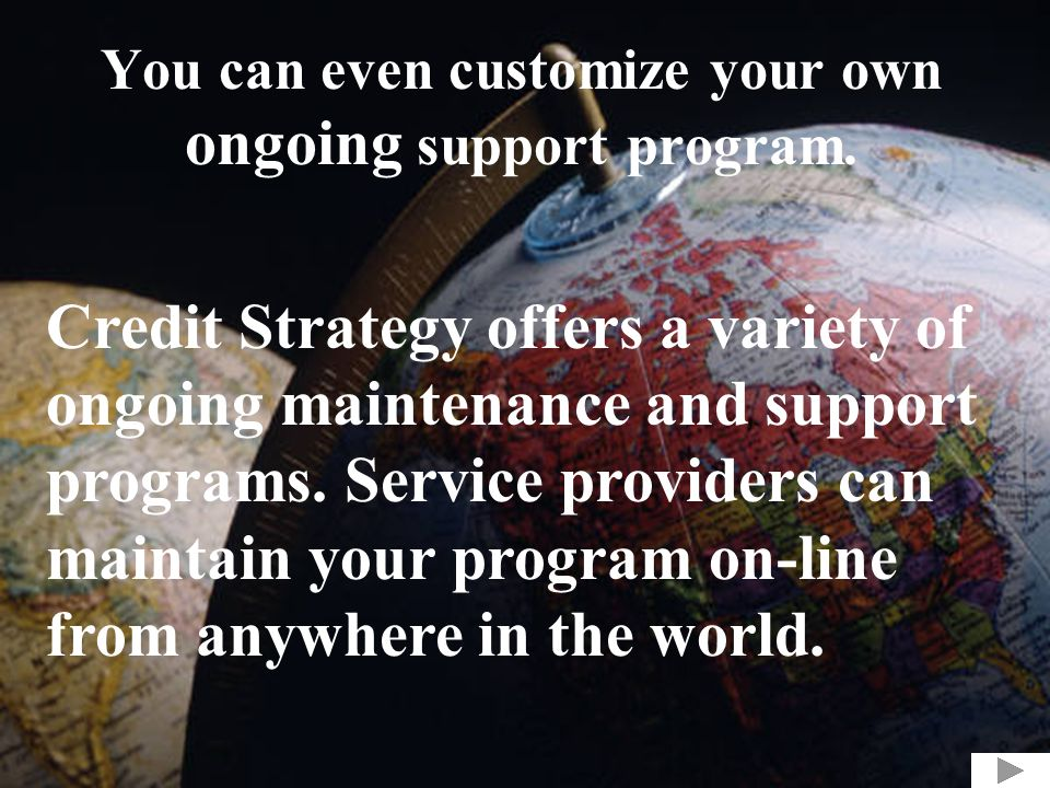 You can even customize your own ongoing support program.