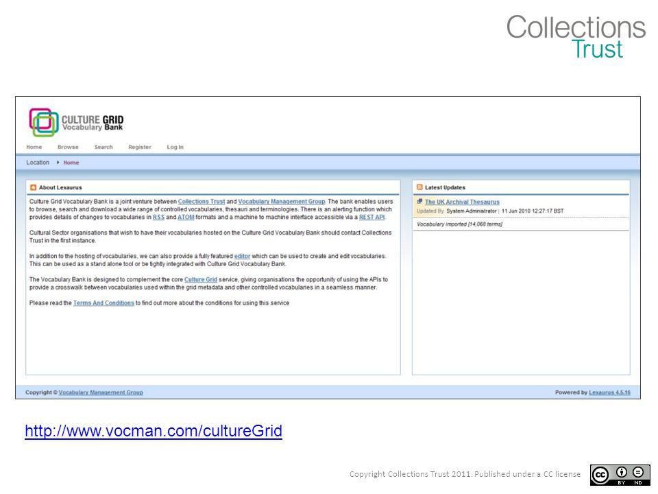 Copyright Collections Trust 2011. Published under a CC license http://www.vocman.com/cultureGrid