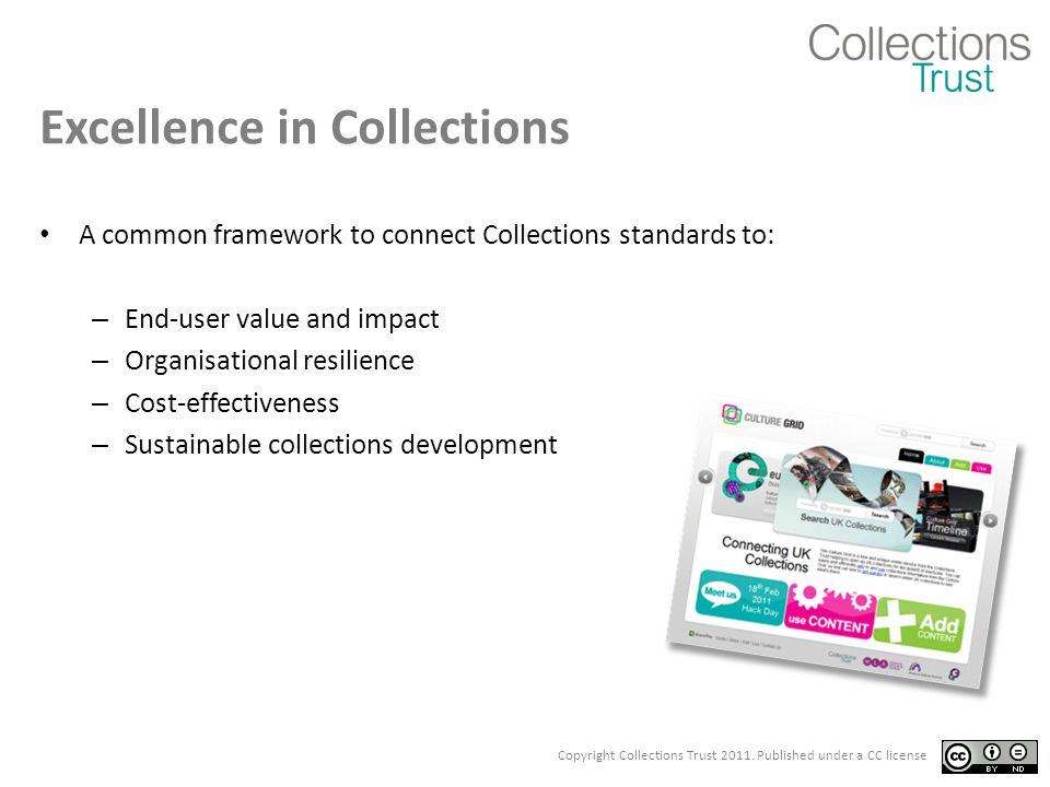 Copyright Collections Trust 2011. Published under a CC license Key challenges for museums…