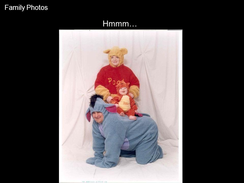 Hmmm… Family Photos