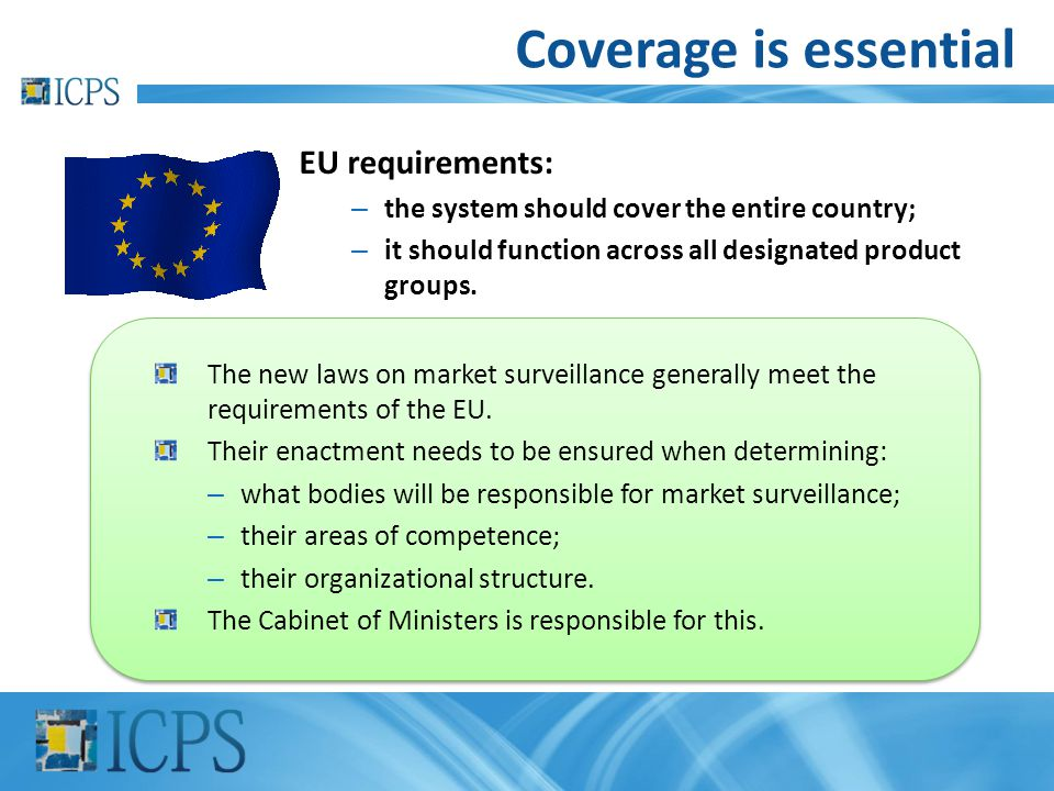 Coverage is essential EU requirements: – the system should cover the entire country; – it should function across all designated product groups. The ne