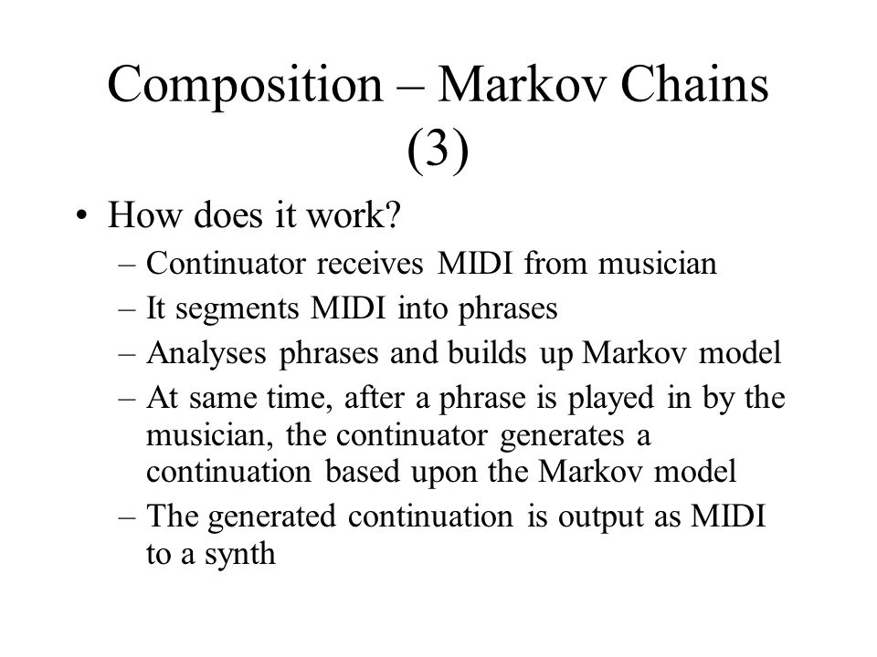 Composition – Markov Chains (3) How does it work.