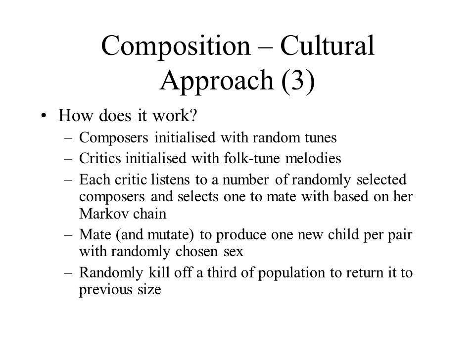 Composition – Cultural Approach (3) How does it work.