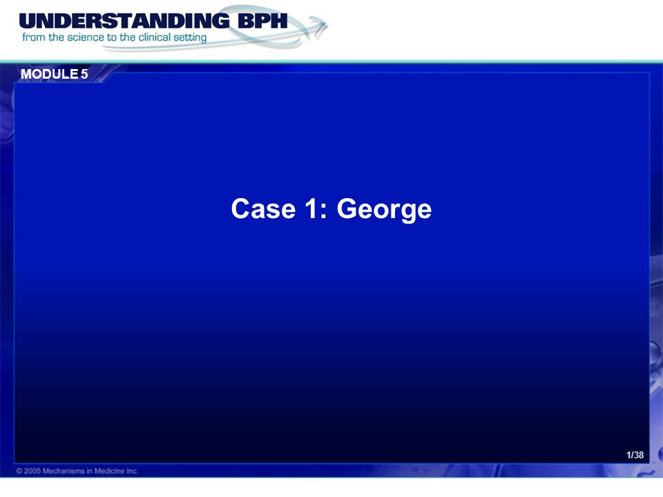 MODULE 5 Case 1: George 2/38 Patient History  George is a 50 year old computer engineer and works in a busy software development company.