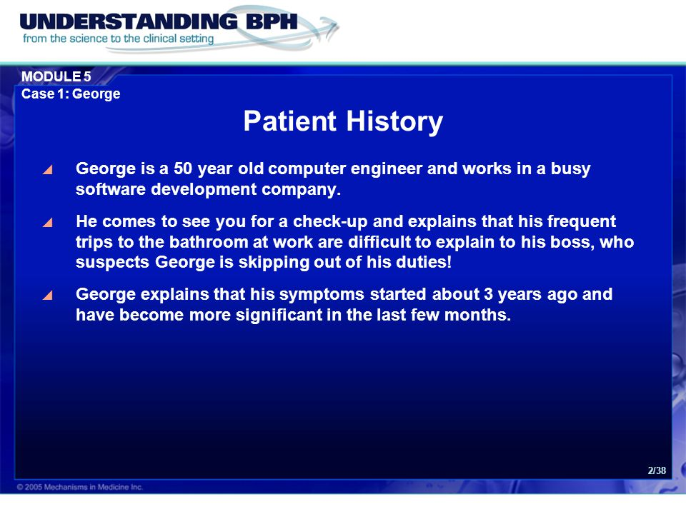 MODULE 5 Case 1: George 2/38 Patient History  George is a 50 year old computer engineer and works in a busy software development company.  He comes