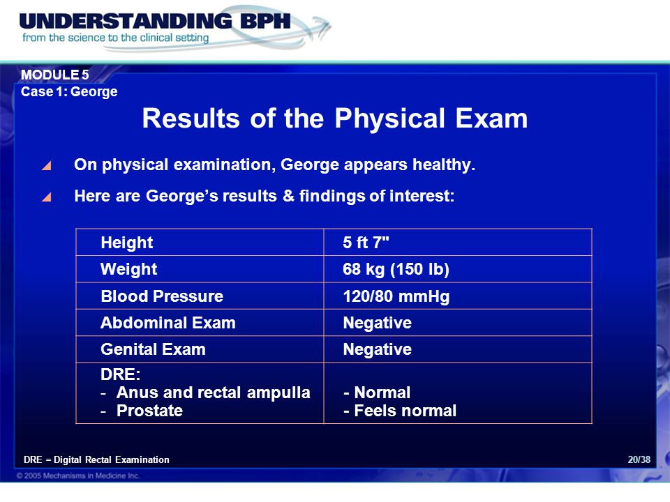 MODULE 5 Case 1: George 20/38 Results of the Physical Exam  On physical examination, George appears healthy.  Here are George's results & findings o