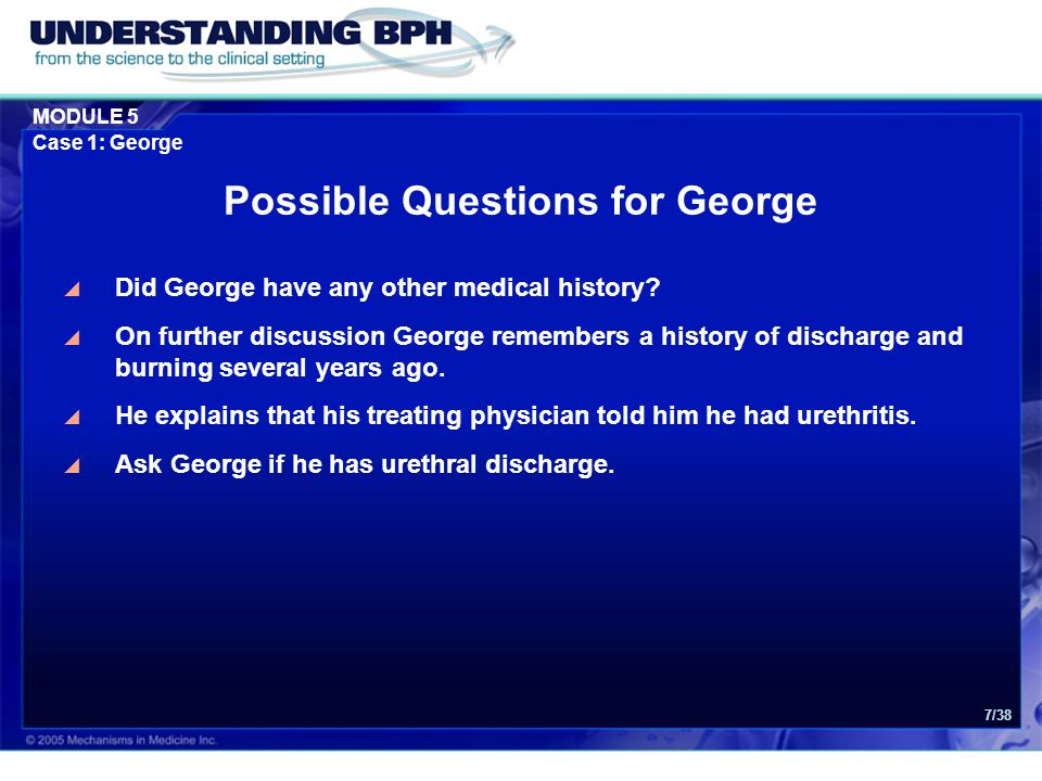 MODULE 5 Case 1: George 18/38 What Kind of Physical Exam Would You Perform on George?