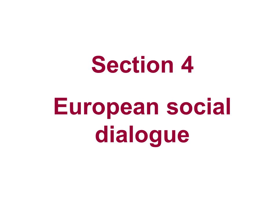 Section 4 European social dialogue
