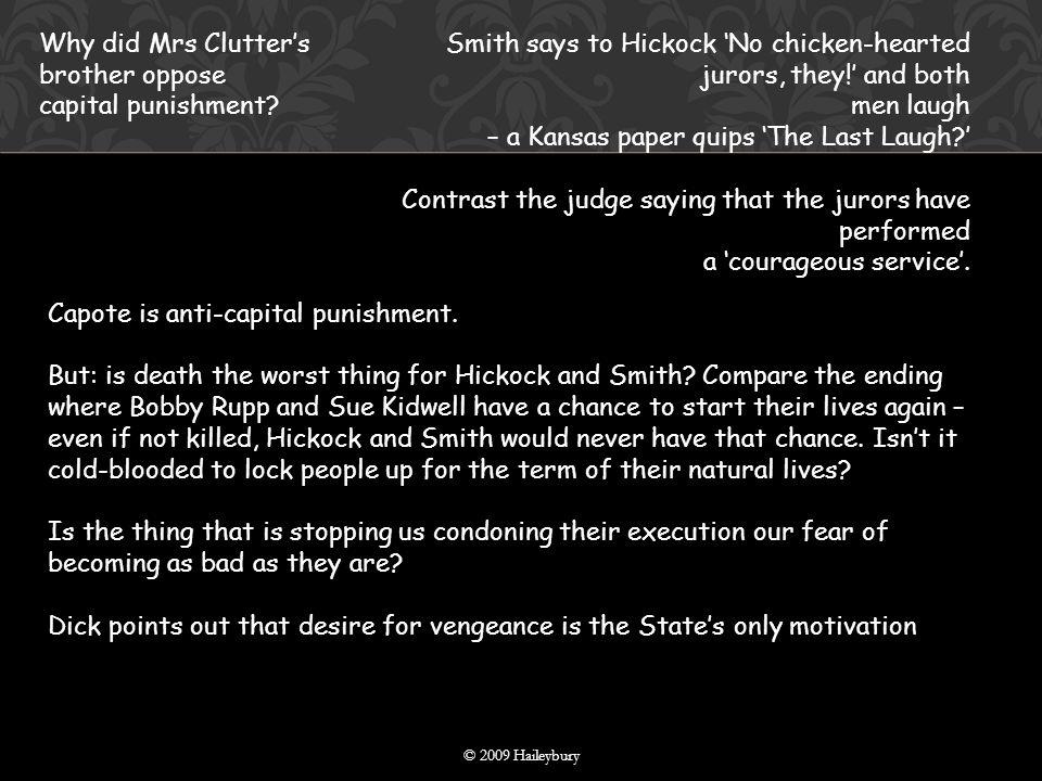 © 2009 Haileybury Capote is anti-capital punishment.