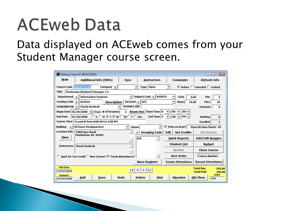Data displayed on ACEweb comes from your Student Manager course screen.