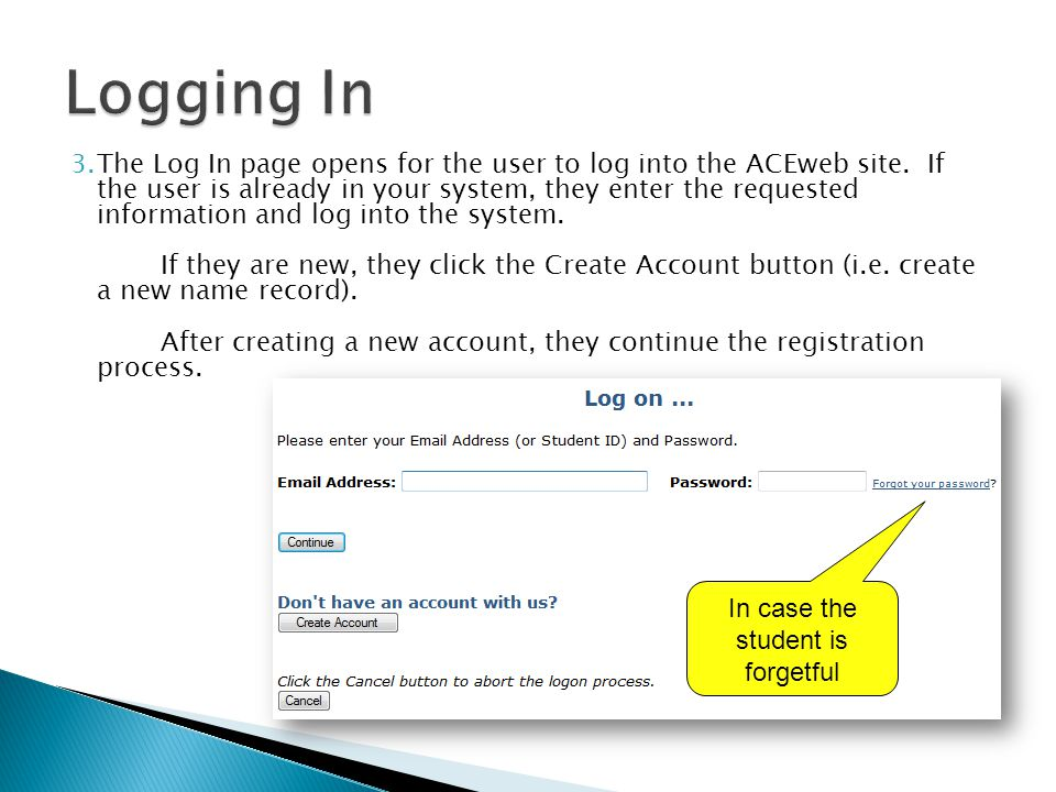 3.The Log In page opens for the user to log into the ACEweb site. If the user is already in your system, they enter the requested information and log