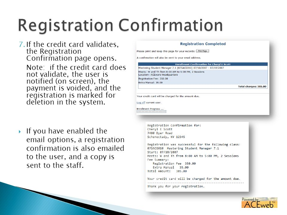 7.If the credit card validates, the Registration Confirmation page opens. Note: if the credit card does not validate, the user is notified (on screen)