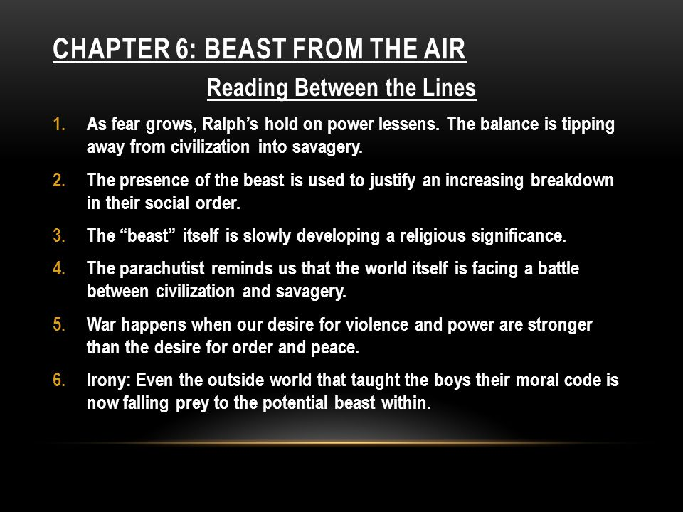 chapters main events and reading between the lines ppt  reading between the lines as fear grows ralph s hold on power lessens the balance is tipping away from civilization into savagery