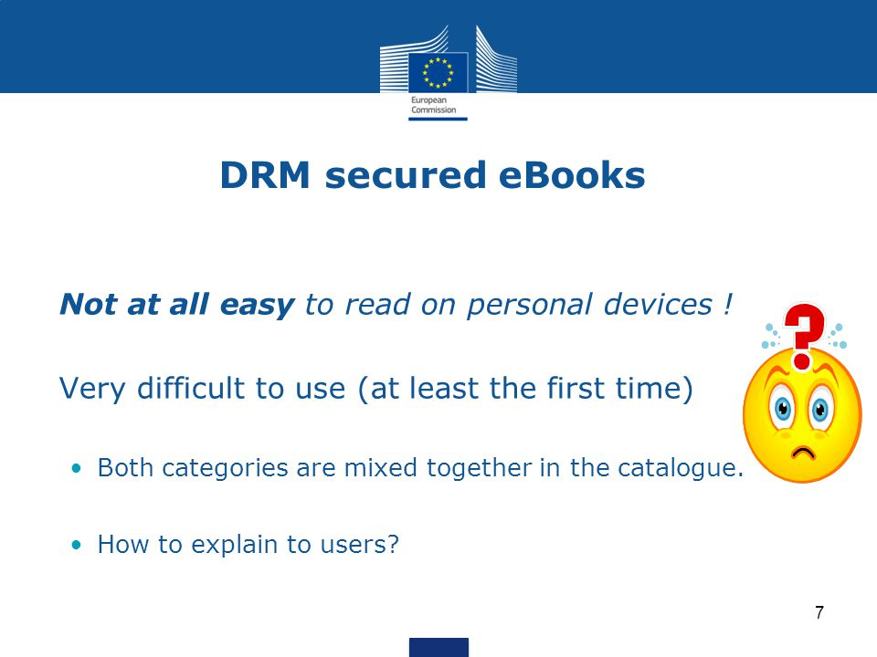 DRM secured eBooks Not at all easy to read on personal devices .