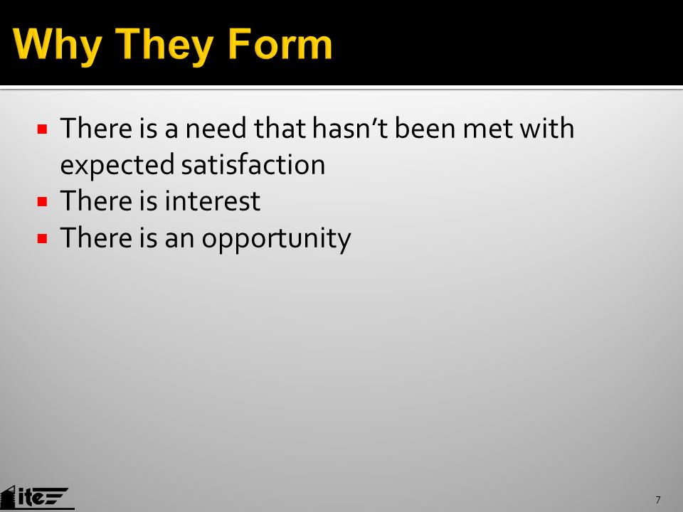  There is a need that hasn't been met with expected satisfaction  There is interest  There is an opportunity 7