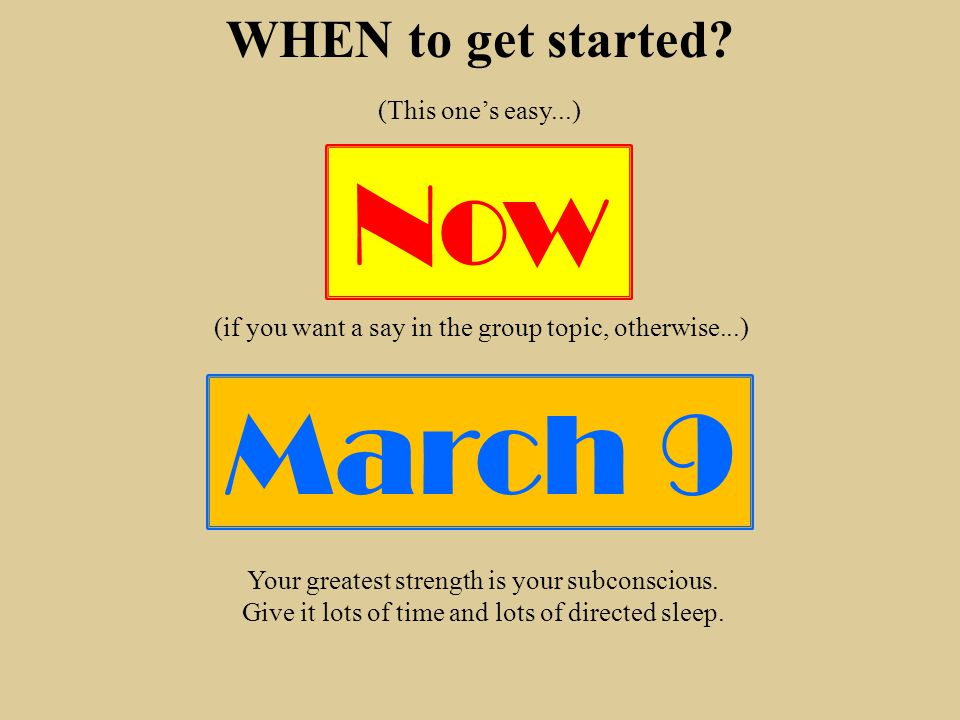 WHEN to get started.