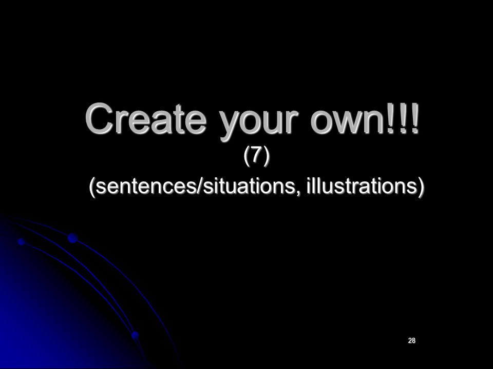 Create your own!!! (7) (sentences/situations, illustrations) 28