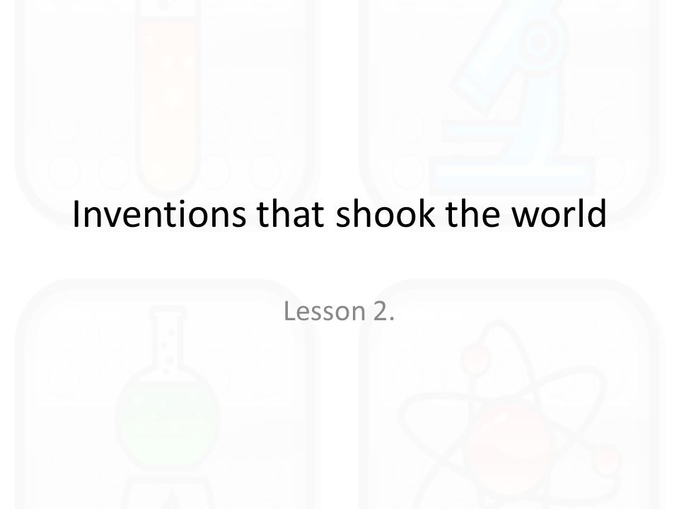 Inventions that shook the world Lesson 2.