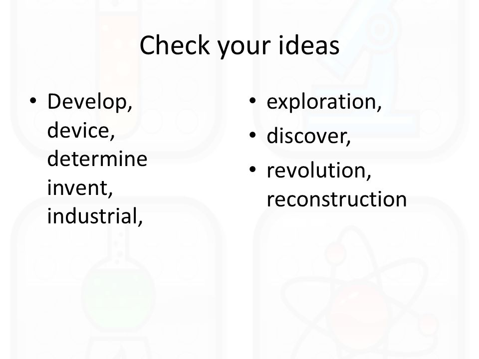 Check your ideas Develop, device, determine invent, industrial, exploration, discover, revolution, reconstruction