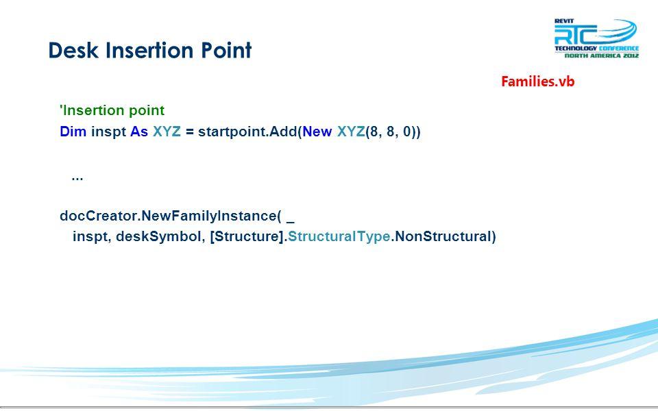 Desk Insertion Point Insertion point Dim inspt As XYZ = startpoint.Add(New XYZ(8, 8, 0))...