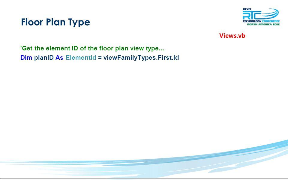 Floor Plan Type Get the element ID of the floor plan view type...