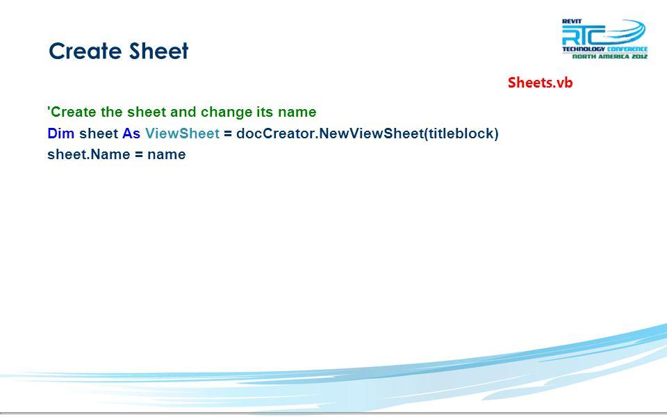 Create Sheet Create the sheet and change its name Dim sheet As ViewSheet = docCreator.NewViewSheet(titleblock) sheet.Name = name Sheets.vb