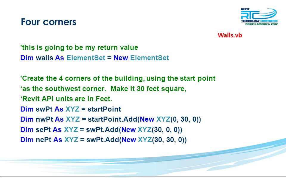 Four corners 'this is going to be my return value Dim walls As ElementSet = New ElementSet 'Create the 4 corners of the building, using the start poin