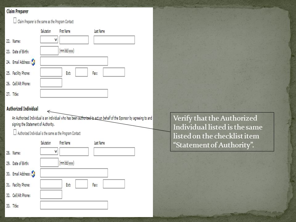 Verify that the Authorized Individual listed is the same listed on the checklist item Statement of Authority .