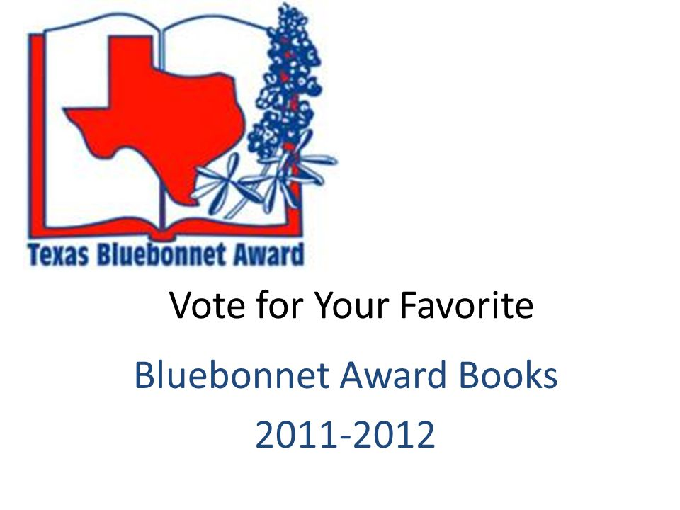 Vote for Your Favorite Bluebonnet Award Books 2011-2012