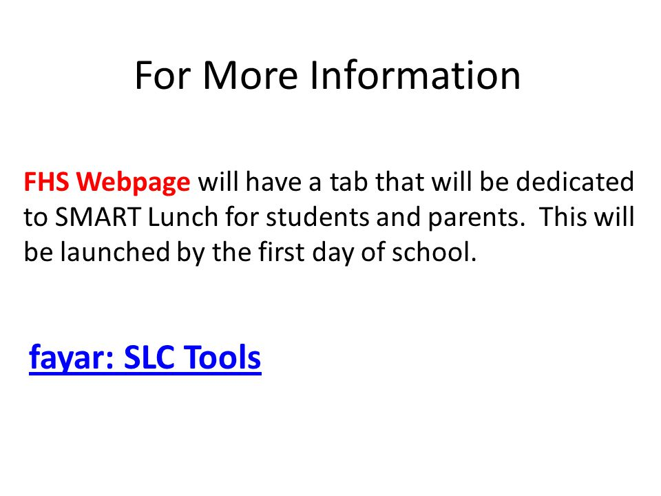 FHS Webpage will have a tab that will be dedicated to SMART Lunch for students and parents.