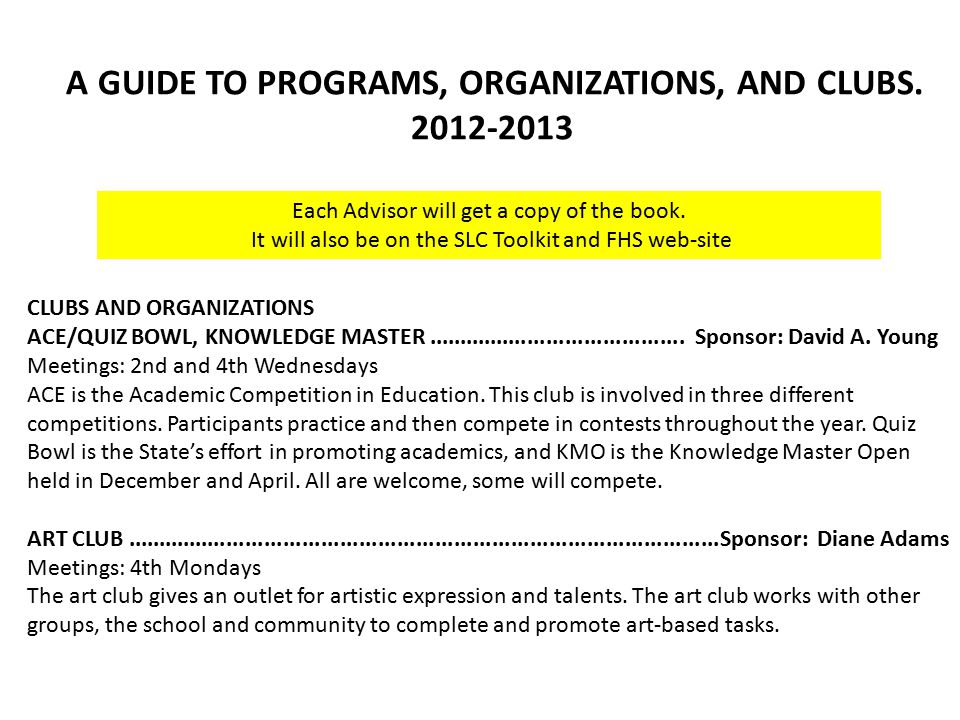 CLUBS AND ORGANIZATIONS ACE/QUIZ BOWL, KNOWLEDGE MASTER......................................... Sponsor: David A. Young Meetings: 2nd and 4th Wednesd