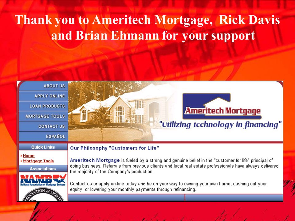 Thank you to Ameritech Mortgage, Rick Davis and Brian Ehmann for your support