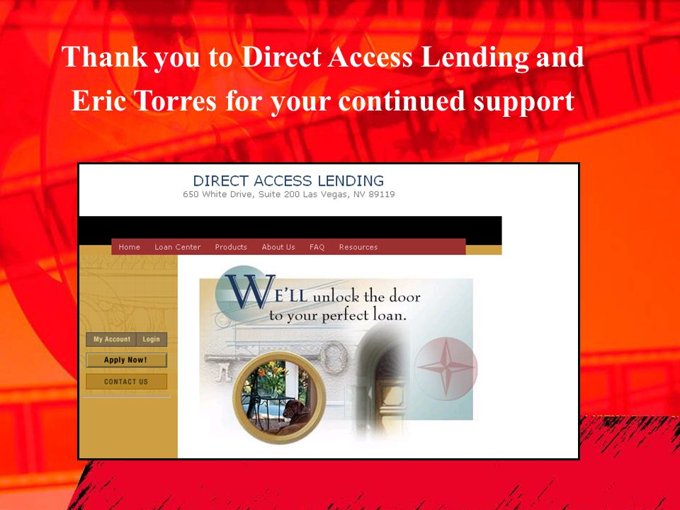 Thank you to Direct Access Lending and Eric Torres for your continued support
