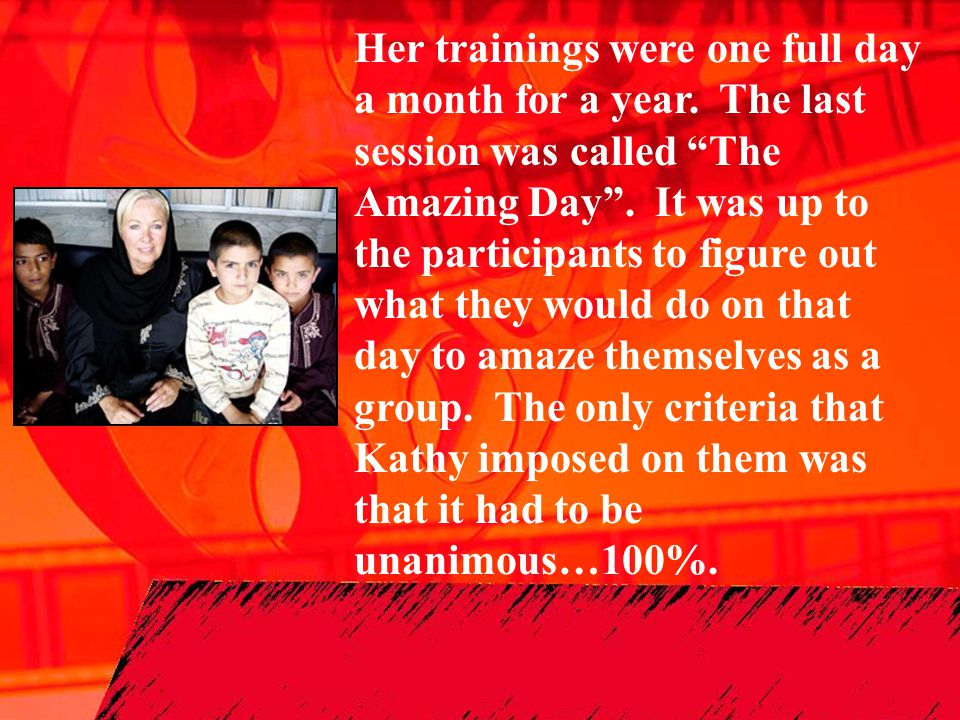 Her trainings were one full day a month for a year.