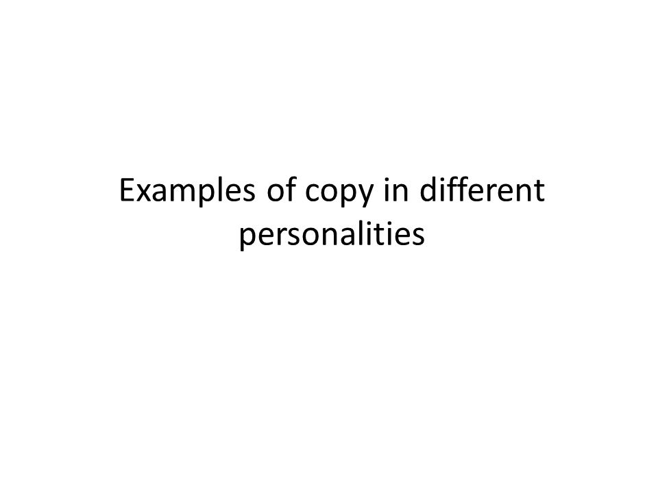 Examples of copy in different personalities