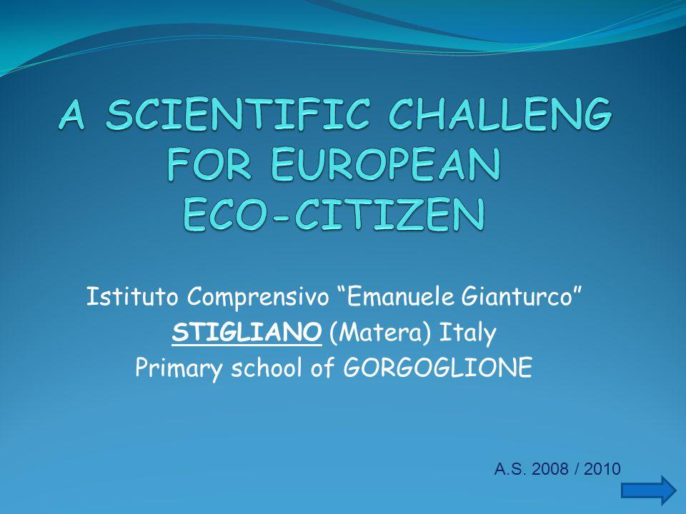 Istituto Comprensivo Emanuele Gianturco STIGLIANO (Matera) Italy Primary school of GORGOGLIONE A.S.