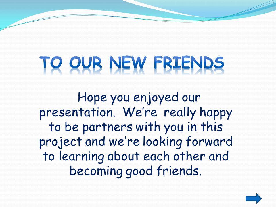 Hope you enjoyed our presentation.