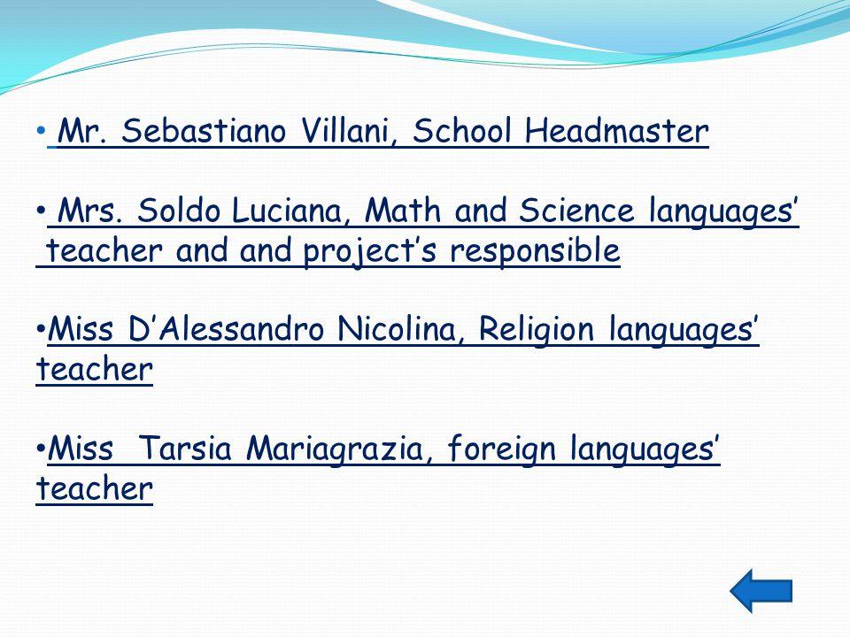 Mr. Sebastiano Villani, School Headmaster Mrs.